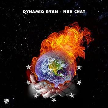 Nuh Chat (feat. Dynamiq Ryan)