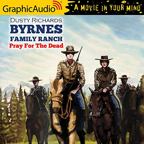 Pray For The Dead [Dramatized Adaptation] Audiobook By Dusty Richards cover art