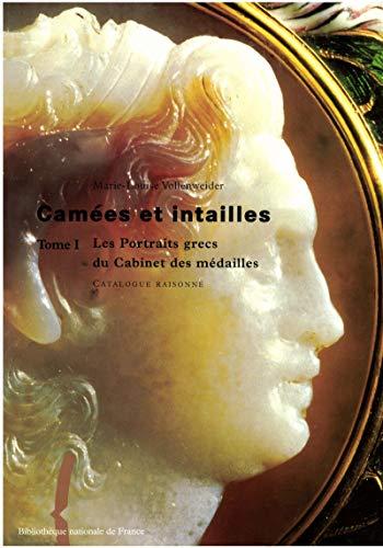 Camées et intailles. TomeI: Les portraits grecs du Cabinet des médailles. Catalogue raisonné (French Edition)