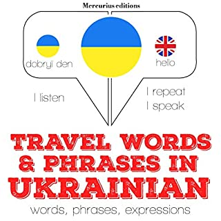 Travel words and phrases in Ukrainian     I Listen. I Repeat. I Speak.              By:                                                                                                                                 J. M. Gardner                               Narrated by:                                                                                                                                 Katie,                                                                                        Olga                      Length: 1 hr and 10 mins     Not rated yet     Overall 0.0