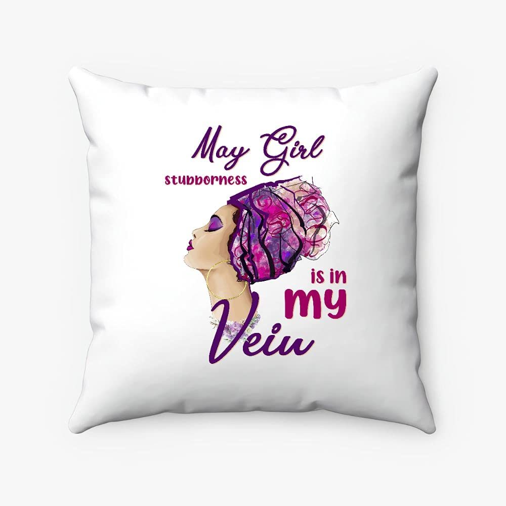Miniot May Girl Stubborness is in My OFFicial mail order Vein Pillow Max 48% OFF Square -