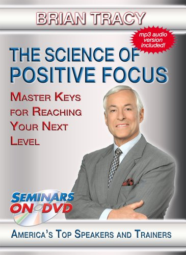 The Science of Positive Focus - Master Keys for Reaching Your Next Level - Seminars On Demand Motivational Personal Development Training Video - Speaker Brian Tracy - Includes Streaming Video + DVD + Streaming Audio + MP3 Audio - Works on All Devices