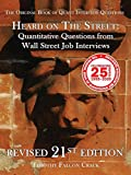 Heard on the Street: Quantitative Questions from Wall Street Job Interviews (Revised 21st)