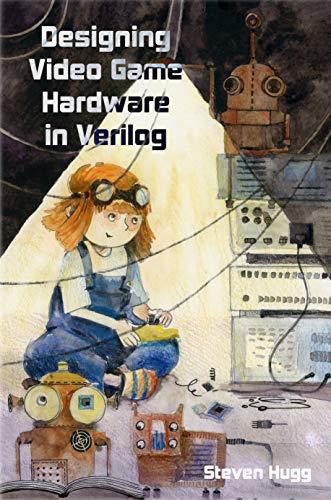 Designing Video Game Hardware in Verilog (English Edition)