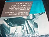 Practical Problems in Mathematics for Machinists