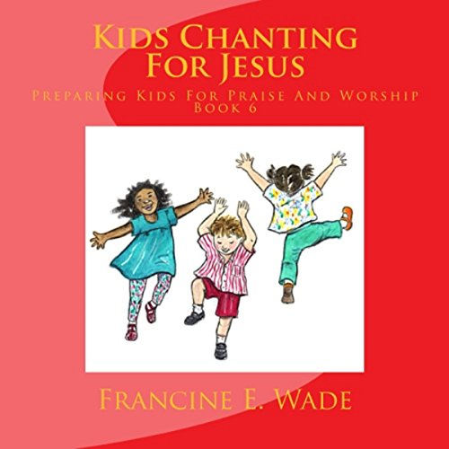 Kids Chanting for Jesus audiobook cover art