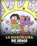 La mascherina del drago: Una simpatica storia per bambini, per insegnare loro l'importanza di indossare la mascherina per prevenire la diffusione di germi e virus.: 38