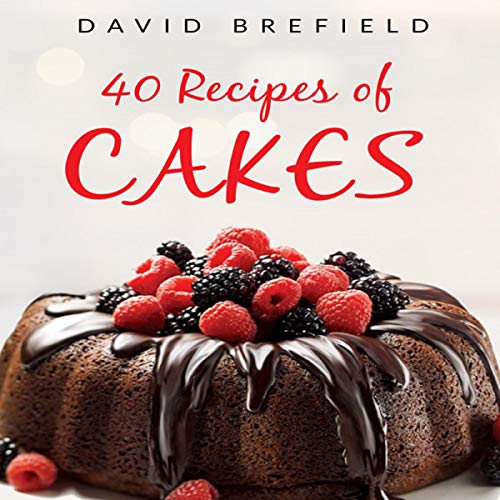 40 Recipes of Cakes audiobook cover art