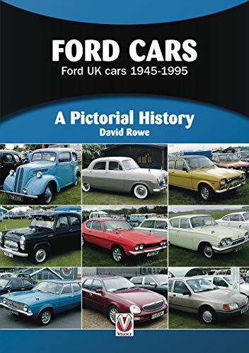 Ford UK Cars 1945-1995. A Pictorial History by David Rowe
