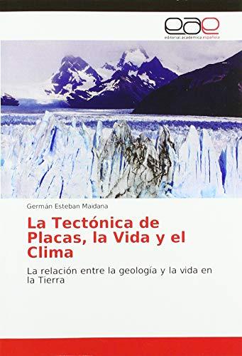 La Tectónica de Placas, la Vida y el Clima: La relación entre la geología y la vida en la Tierra