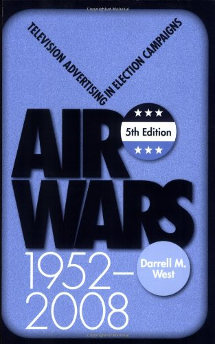 Air Wars: Television Advertising In Election Campaigns,...