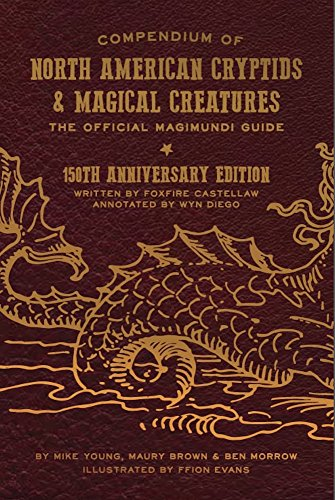 Compendium of North American Cryptids & Magical Creatures: The Official Magimundi Guide