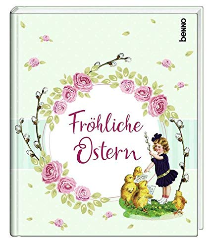 Fröhliche Ostern: Nostalgisches Ostergeschenkbuch