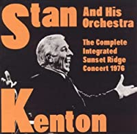 Integrated Sunset Ridge Concert 1976 by Stan Kenton and His Orchestra (2001-07-31)