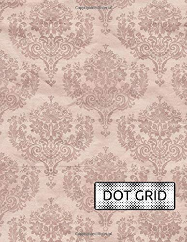 Dot Grid: Antique Wallpaper Notebook Journal with Light Gray Dots on Grid Paper for use as Dot Matrix, School Bullet Notetaking, Drawing, Calligraphy ... Design and More (Dot Grid Notebooks)