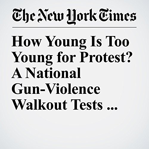 How Young Is Too Young for Protest? A National Gun-Violence Walkout Tests Schools copertina