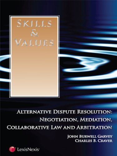 Compare Textbook Prices for Skills & Values: Alternative Dispute Resolution  ISBN 9780769851198 by John Burwell Garvey,Charles B. Craver