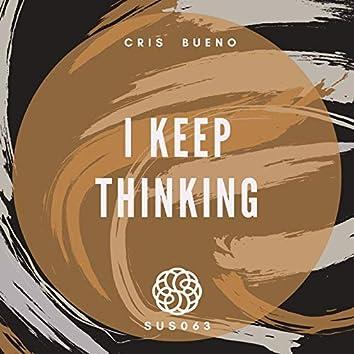 I Keep Thinking