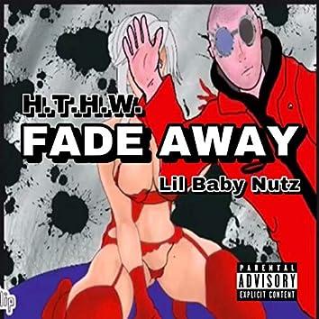 H.T.H.W. Fade Away