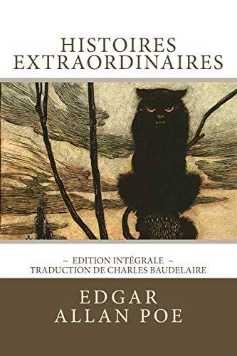 Histoires extraordinaires, édition intégrale: 36 nouvelles (Histoires extraordinaires et Nouvelles histoires extraordinaires), traduction de Baudelaire