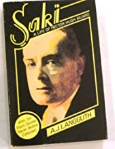 Saki. A Life Of Hector Hugh Munro With Six Short Stories Never Before Collected by AJ Langguth (1982-12-05)