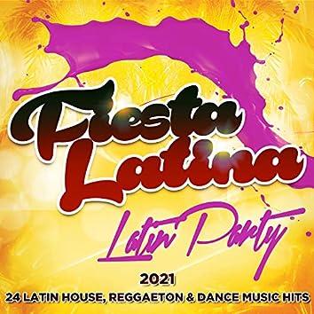 Fiesta Latina - Latin Party 2021 - 24 Latin House, Reggaeton & Dance Music Hits