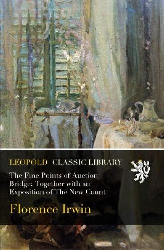 シーケンスハーフ征服するThe Fine Points of Auction Bridge; Together with an Exposition of The New Count