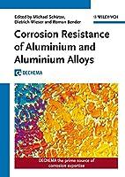 Corrosion Resistance of Aluminium and Aluminium Alloys (Kreysa Continuation Series)