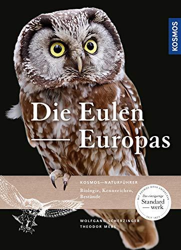Die Eulen Europas: Biologie, Kennzeichen, Bestände