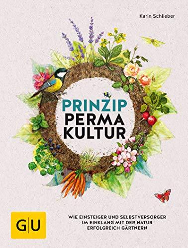 Prinzip Permakultur: Wie Einsteiger und Selbstversorger im Einklang mit der Natur erfolgreich gärtnern (Pflanzenpraxis)