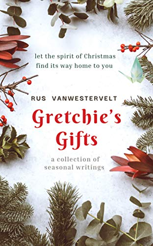 Gretchie's Gifts: a collection of seasonal writings