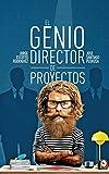 El Genio Director de Proyectos