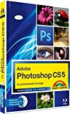 Adobe Photoshop CS5 - für professionelle Einsteiger (Digital fotografieren) - Isolde Kommer