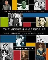 The Jewish Americans: Three Centuries of Jewish Voices in America