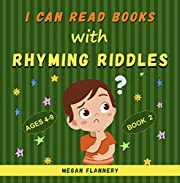 I Can Read Books with Rhyming Riddles: Rhyming Book for Kids Ages 4-9. Kids Riddle Books. Children's Beginner Readers Books Level 2 (I Can Read Books My First & Fun Educational for Kids)