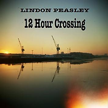 12 Hour Crossing