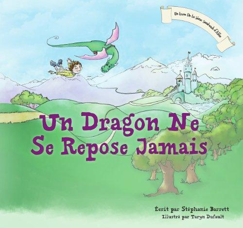 Un Dragon Ne Se Repose Jamais / A Dragon's Work Is Never Done (French Children's Book Edition)
