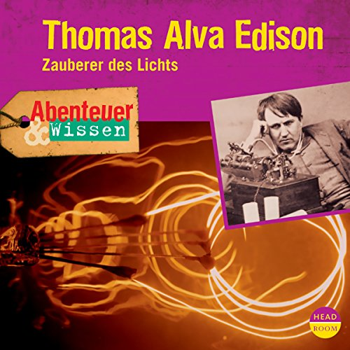 Thomas Alva Edison - Zauberer des Lichts audiobook cover art