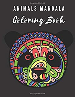 Animals Mandala Coloring Book: Reduce Stress and Have Peace of Mind with this Easy to Color Book - Specially designed Relaxing patterns for Adults and Kids