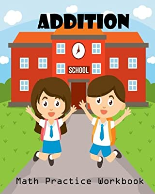 Addition Math Practice Workbook: Worksheet Arithmetic Math Skills Learning Fun with Solutions from CreateSpace Independent Publishing Platform