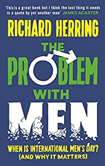 Richard Herring - The Problem With Men: When Is International Men's Day? (And Why It Matters)
