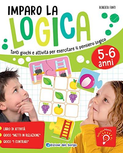 Imparo la logica. Tanti giochi e attività per esercitare il pensiero logico