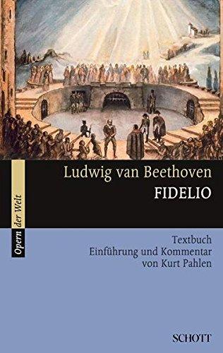 Fidelio: Einführung und Kommentar. Textbuch/Libretto. (Opern der Welt)