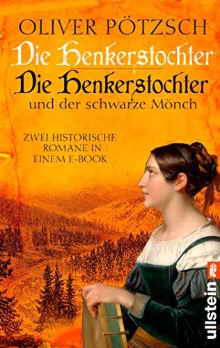 Die Henkerstochter / Die Henkerstochter und der schwarze Mönch: Zwei historische Romane in einem E-Book