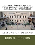 Student Workbook for From the Mixed-up Files of Mrs. Basil E. Frankweiler: Lessons on Demand