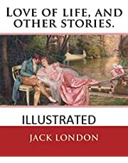 Love of Life & Other Stories Illustrated (English Edition)