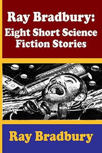 Ray Bradbury: Eight Short Science Fiction