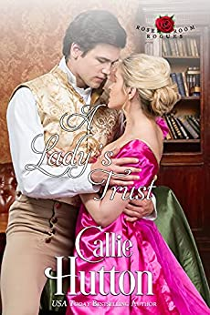 A Lady's Trust (The Rose Room Rogues Book 2) by [Callie Hutton]