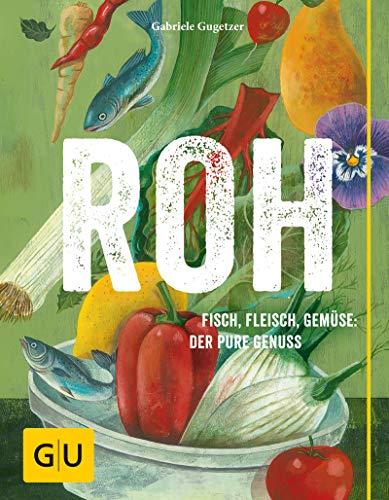 ROH: Purer Genuss! (GU Themenkochbuch) (German Edition)