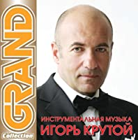 Grand collection. Instrumentalnaja muzyka Igor Krutoj